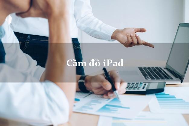 Hướng dẫn cầm đồ iPad