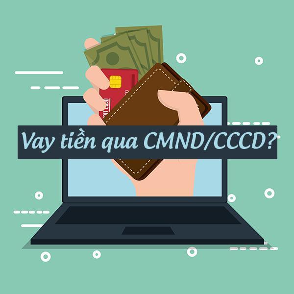 Vay tiền bằng CMND
