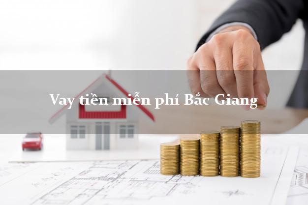 Vay tiền miễn phí Bắc Giang