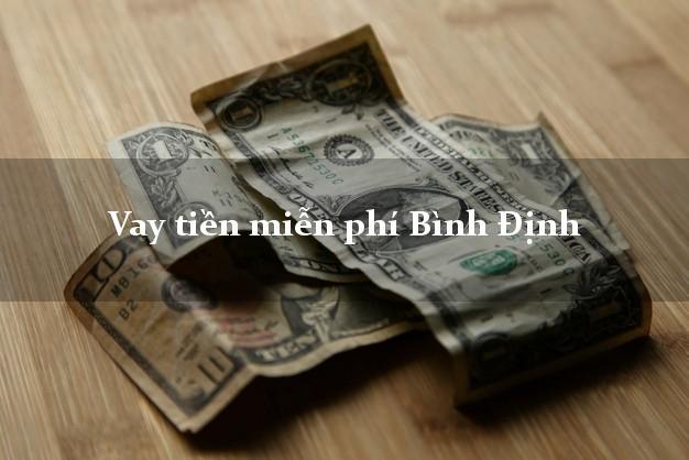 Vay tiền miễn phí Bình Định