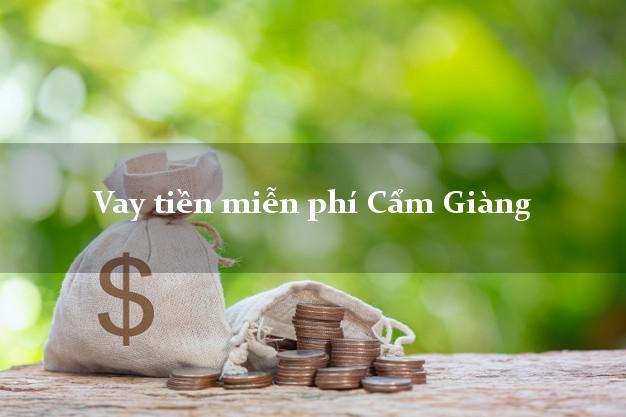 Vay tiền miễn phí Cẩm Giàng Hải Dương