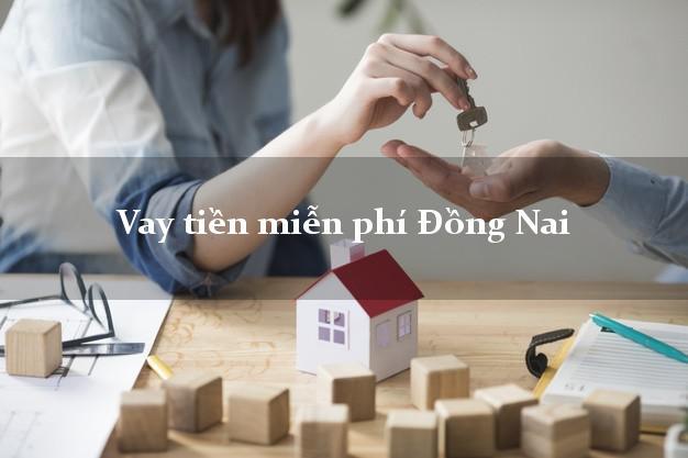 Vay tiền miễn phí Đồng Nai
