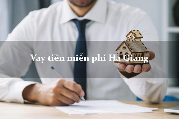 Vay tiền miễn phí Hà Giang