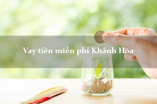 Vay tiền miễn phí Khánh Hòa