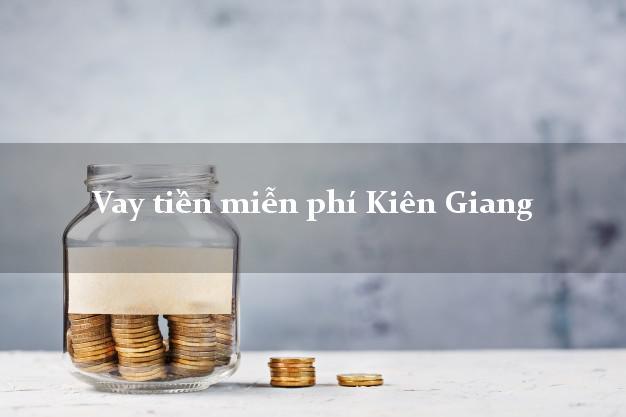 Vay tiền miễn phí Kiên Giang