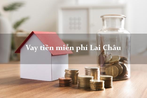 Vay tiền miễn phí Lai Châu