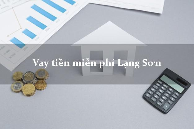Vay tiền miễn phí Lạng Sơn