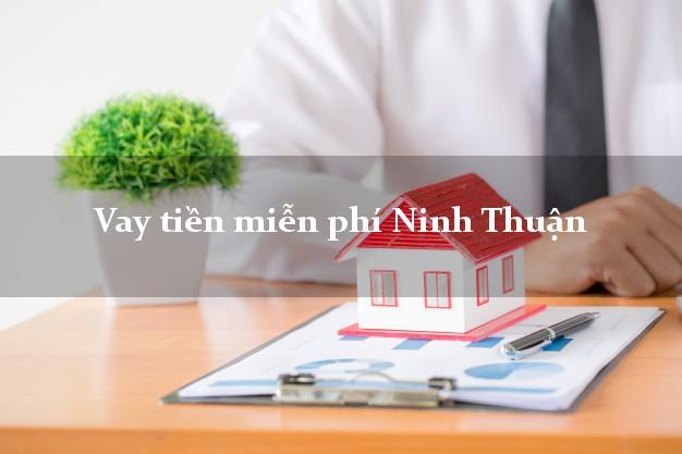 Vay tiền miễn phí Ninh Thuận