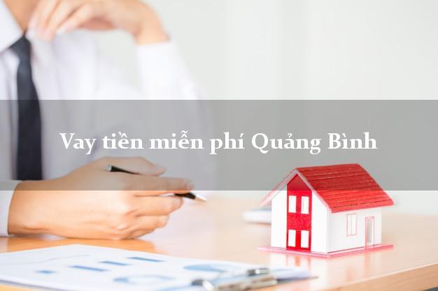 Vay tiền miễn phí Quảng Bình