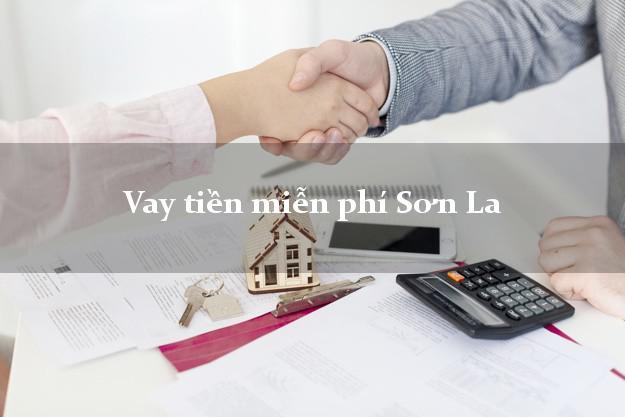 Vay tiền miễn phí Sơn La