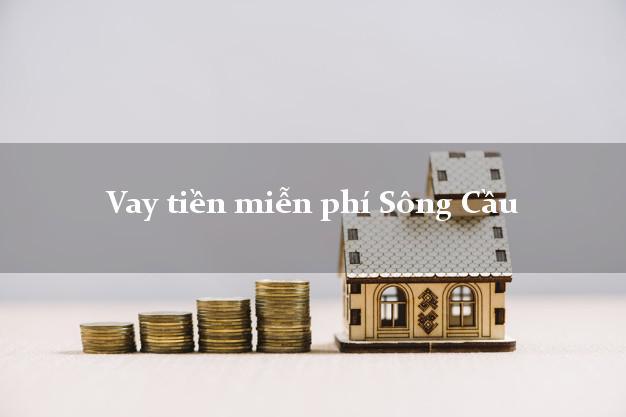 Vay tiền miễn phí Sông Cầu Phú Yên