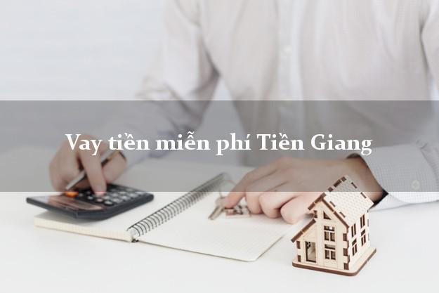 Vay tiền miễn phí Tiền Giang