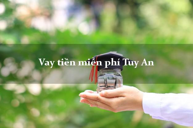 Vay tiền miễn phí Tuy An Phú Yên